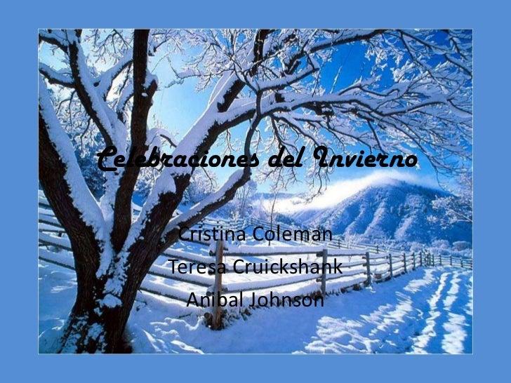 Celebraciones del Invierno      Cristina Coleman     Teresa Cruickshank       Anibal Johnson