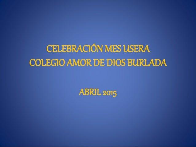 Celebraci n del mes usera 2015en el colegio amor de dios - Colegio amor de dios oviedo ...