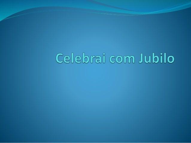 Celebrai com júbilo ao Senhor, Todos os moradores da terra.