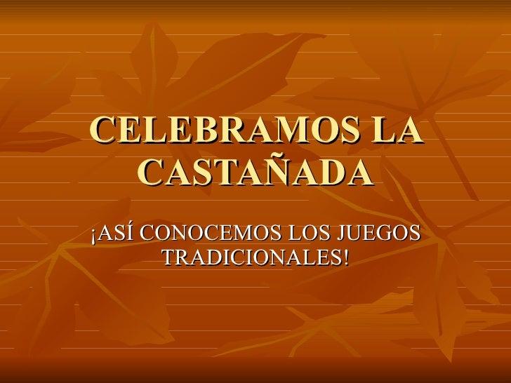 CELEBRAMOS LA CASTAÑADA ¡ASÍ CONOCEMOS LOS JUEGOS TRADICIONALES!