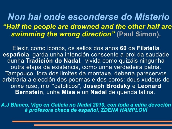 """Non hai onde esconderse do Misterio   """"Half the people are drowned and the other half are swimming the wrong direction""""  (..."""