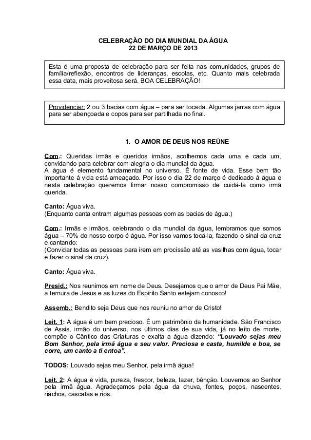 CELEBRAÇÃO DO DIA MUNDIAL DA ÁGUA                           22 DE MARÇO DE 2013 Esta é uma proposta de celebração para ser...