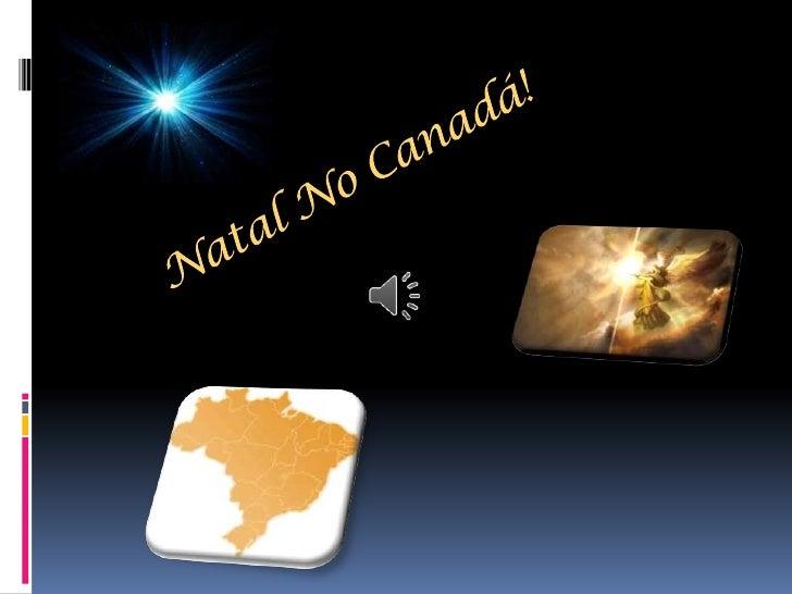 CELEBRAÇÃO DO NATAL NO CANADA