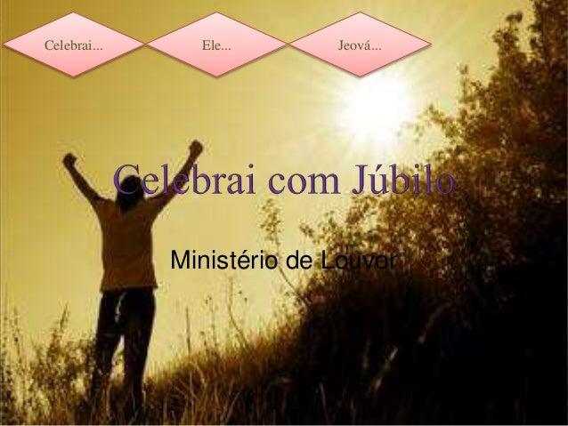 Celebrai... Ele... Jeová... Ministério de Louvor