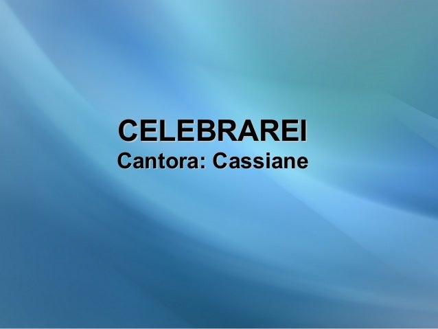 CELEBRAREICELEBRAREI Cantora: CassianeCantora: Cassiane