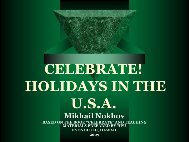 """CELEBRATE! HOLIDAYS IN THE U.S.A.<br />Mikhail Nokhov<br />BASED ON THE BOOK """"CELEBRATE"""" AND TEACHING MATERIALS PREPARED B..."""