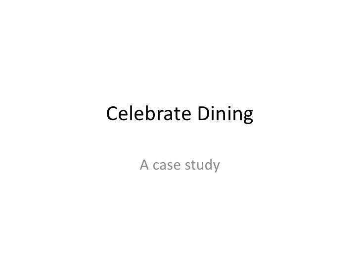 Celebrate Dining   A case study