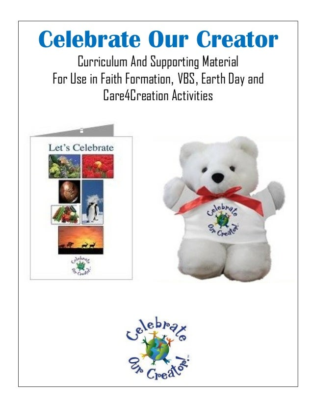 Celebrate Our Creator Curriculum And Supporting Material For Use in Faith Formation, VBS, Earth Day and Care4Creation Acti...