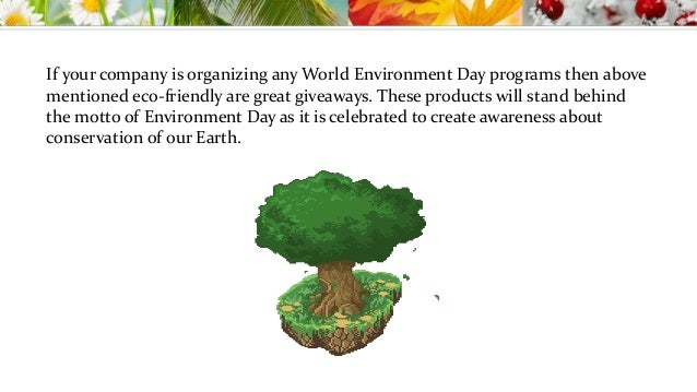Environment giveaways