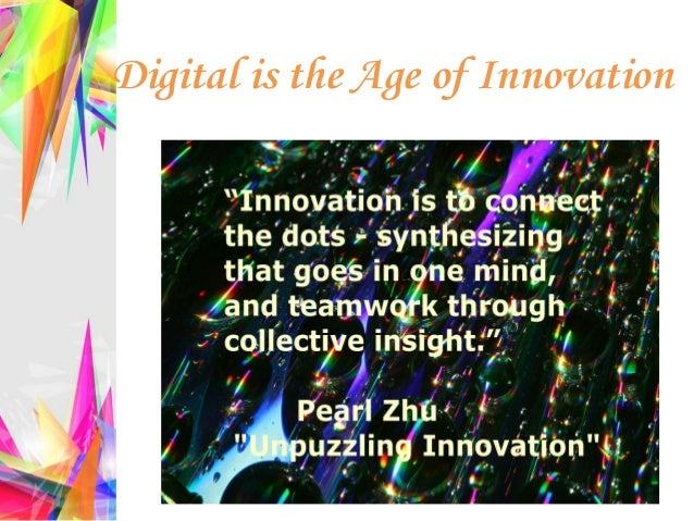 Digital is the Age of Innovation