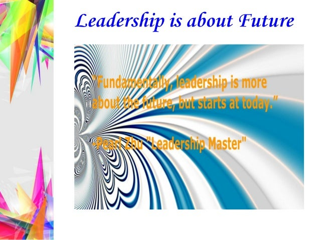 Leadership is about Future