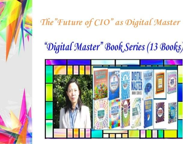 "The""Future of CIO"" as Digital Master"