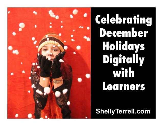 Celebrating December Holidays Digitally with Learners ShellyTerrell.com