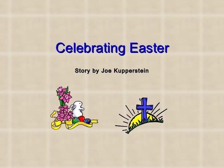 Celebrating Easter Story by Joe Kupperstein