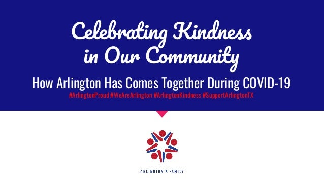 Celebrating Kindness in Our Community How Arlington Has Comes Together During COVID-19 #ArlingtonProud #WeAreArlington #Ar...