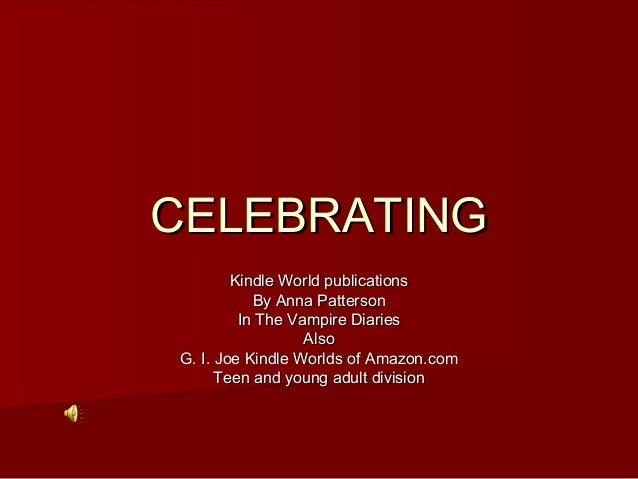 CELEBRATINGCELEBRATING Kindle World publicationsKindle World publications By Anna PattersonBy Anna Patterson In The Vampir...