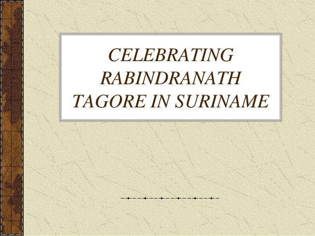 CELEBRATINGRABINDRANATHTAGORE IN SURINAME
