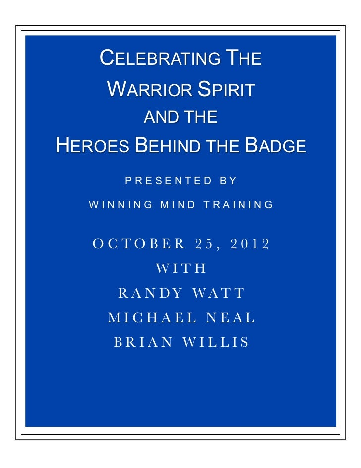 CELEBRATING THE    WARRIOR SPIRIT         AND THEHEROES BEHIND THE BADGE       PRESENTED BY   WINNING MIND TRAINING   OCTO...