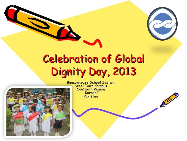 Celebration of Global Dignity Day, 2013 Beaconhouse School System  Steel Town Campus  Southern Region  Karachi Pakistan