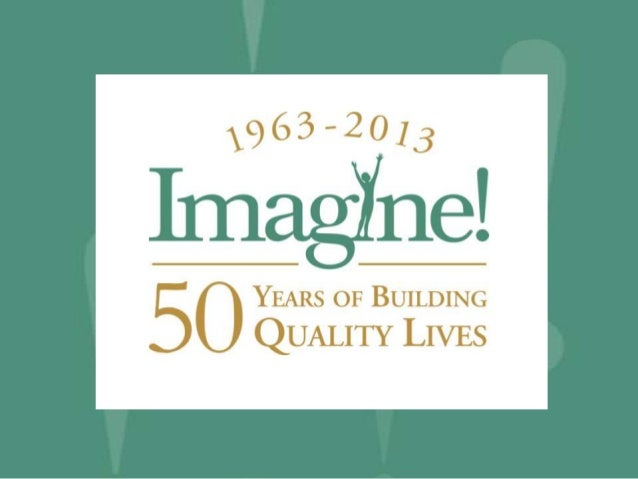The mission of Imagine! is to create and offer innovative supports to people of all                    ages with  cognitiv...