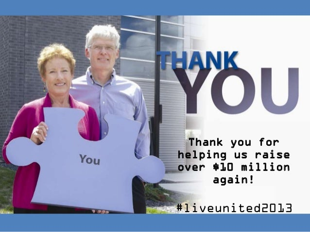 Thank you forhelping us raiseover $10 million     again!#liveunited2013