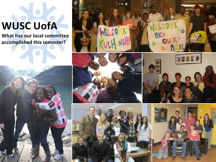 WUSC UofA<br />What has our local committee accomplished this semester?<br />