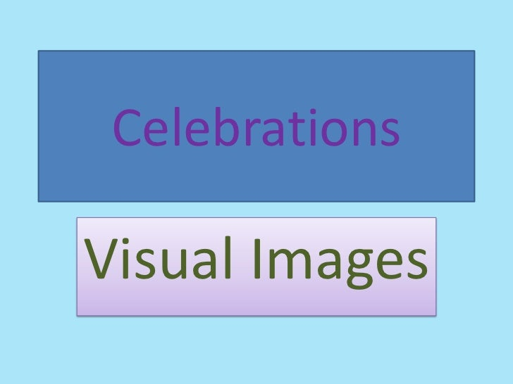 CelebrationsVisual Images