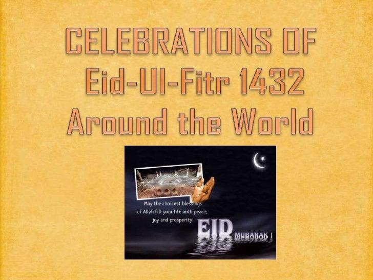 CELEBRATIONS OF<br />Eid-Ul-Fitr 1432<br />Around the World<br />