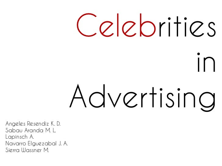 Celebrities                                       in                             AdvertisingAngeles  Resendiz K.  D.Sabau ...