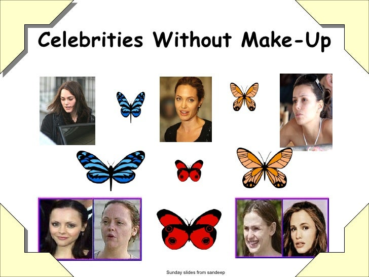 Celebrities Without Make-Up Sunday slides from sandeep