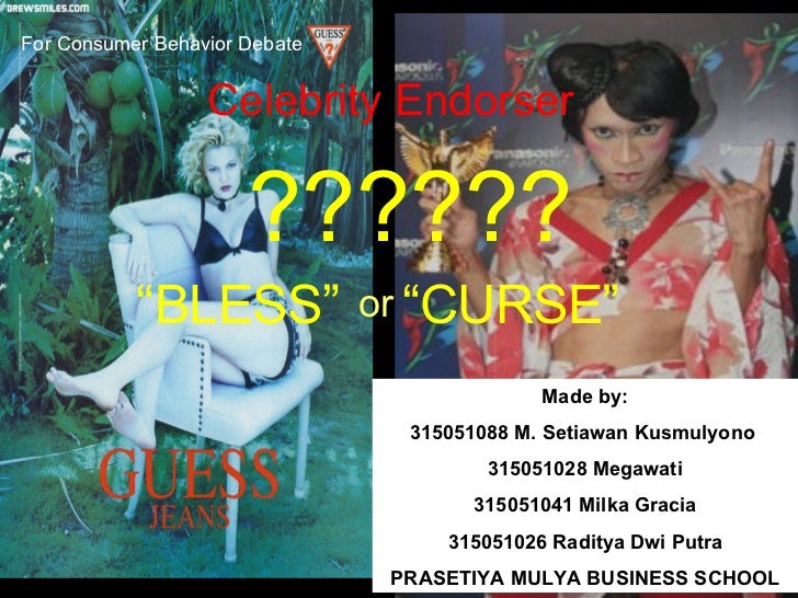"Celebrity Endorser "" BLESS""  ?????? Made by: 315051088 M. Setiawan Kusmulyono  315051028 Megawati 315051041 Milka Gracia 3..."
