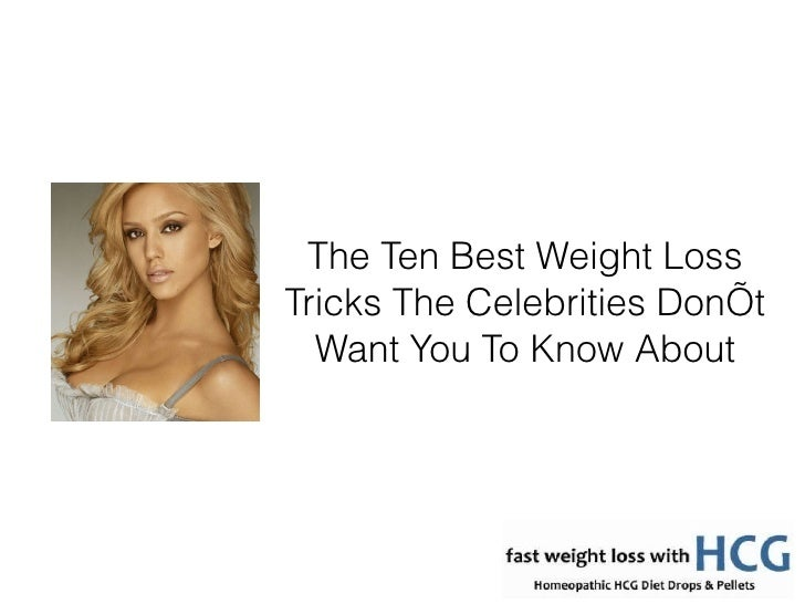 The Ten Best Weight Loss Tricks The Celebrities Don 't Want You To Know About