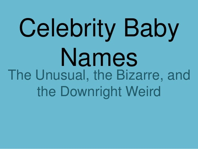 Crazy Celebrity Baby Names - Weird Worm