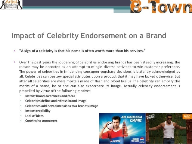 impact of celebrity endorsements on brand Of the impact of celebrity endorsement remains under the purview of gray spectacles, this paper is an effort to analyze the impact of celebrity endorsements on brand.