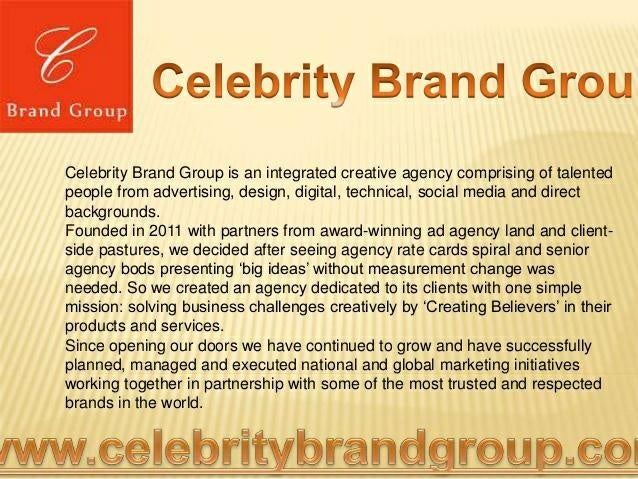 x  g Celebrity Brand Grou  llraml liruup     Celebrity Brand Group is an integrated creative agency comprising of talented...