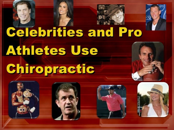 Celebrities and Pro Athletes Use Chiropractic
