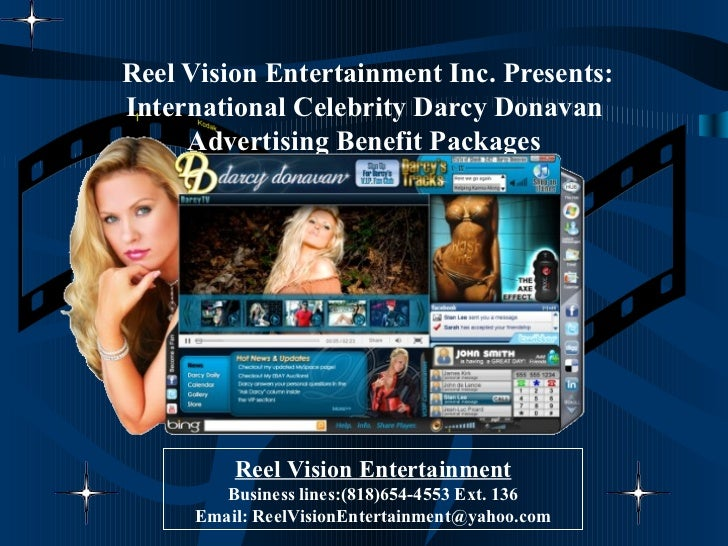 Reel Vision Entertainment Inc. Presents:International Celebrity Darcy Donavan     Advertising Benefit Packages         Ree...