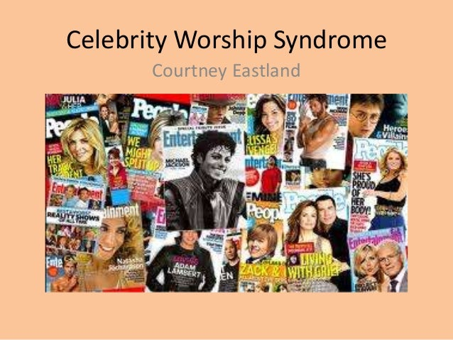Celebrity Worship SyndromeCourtney Eastland
