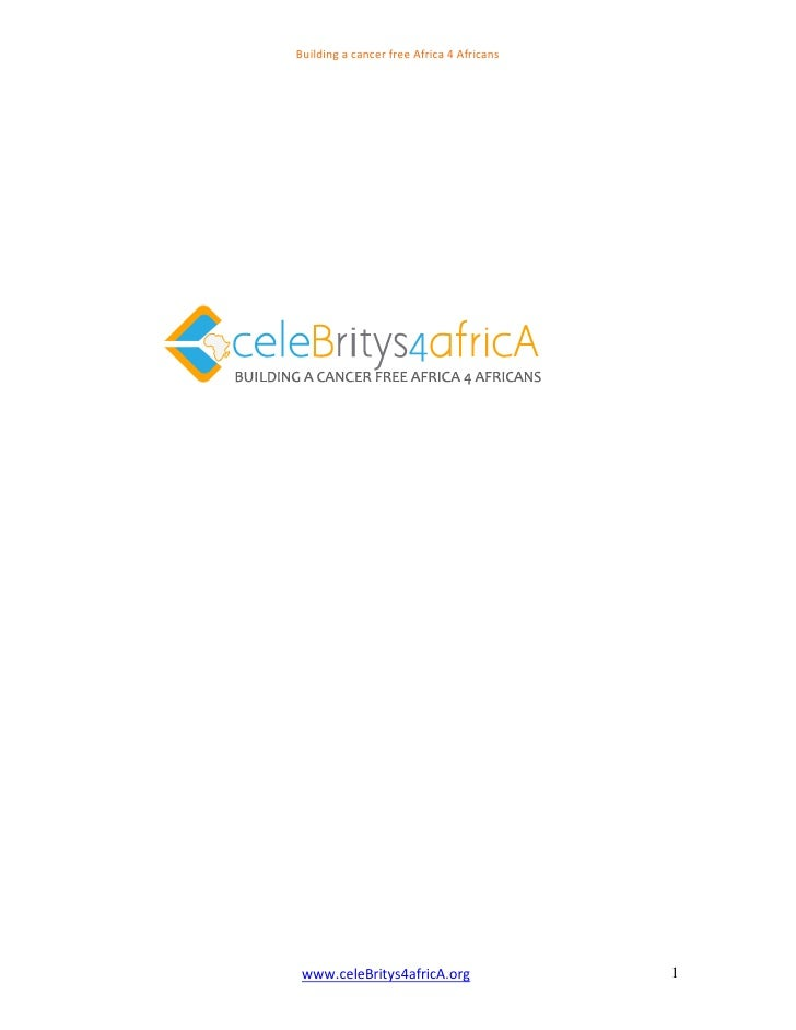 Building a cancer free Africa 4 Africans      www.celeBritys4africA.org                 1