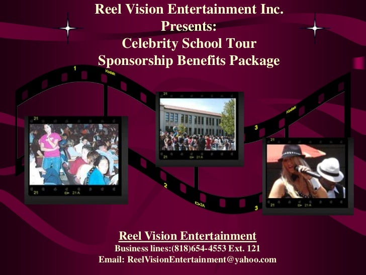 Reel Vision Entertainment Inc.           Presents:    Celebrity School TourSponsorship Benefits Package    Reel Vision Ent...