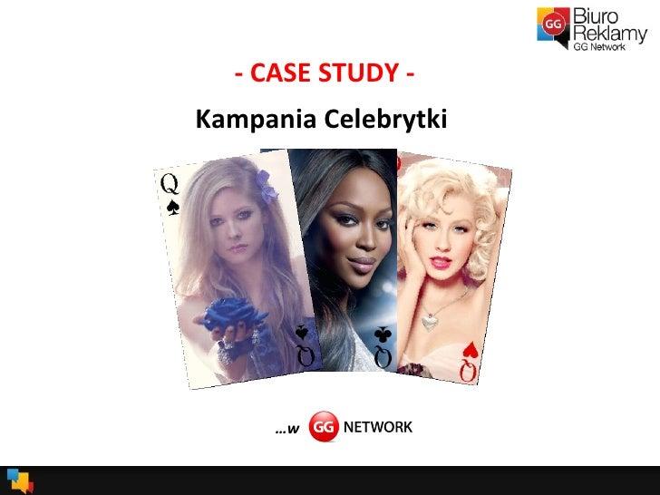 … w Kampania Celebrytki  - CASE STUDY -