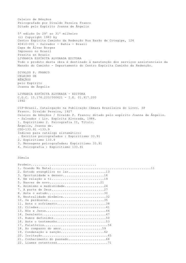 Celeiro de BênçãosPsicografado por Divaldo Pereira FrancoDitado pelo Espírito Joanna de Ângelis5ª edição Do 29º ao 31º mil...