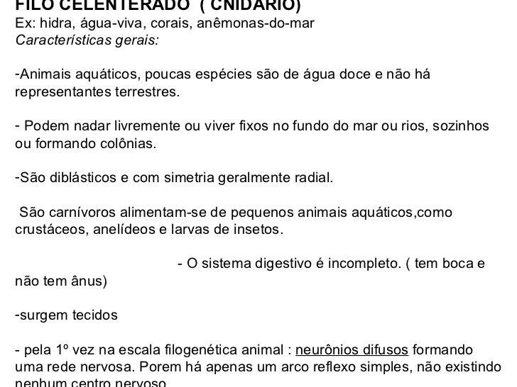 <ul><li>FILO CELENTERADO  ( CNIDÁRIO) </li></ul><ul><li>Ex: hidra, água-viva, corais, anêmonas-do-mar </li></ul><ul><li>Ca...