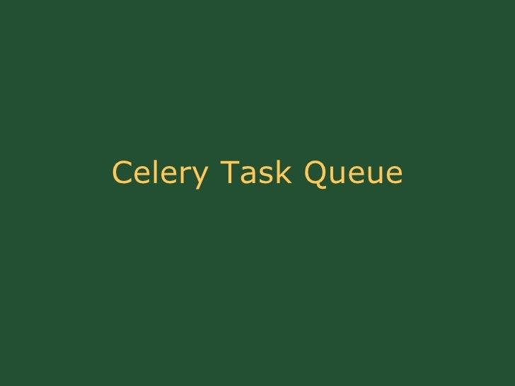 Celery Task Queue