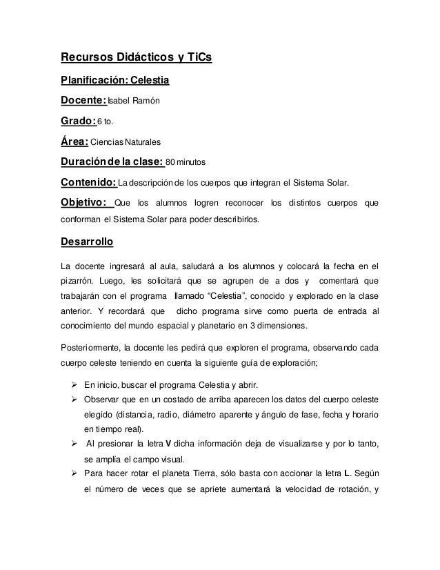 Recursos Didácticos y TiCs Planificación: Celestia Docente: Isabel Ramón Grado:6 to. Área: Ciencias Naturales Duraciónde l...