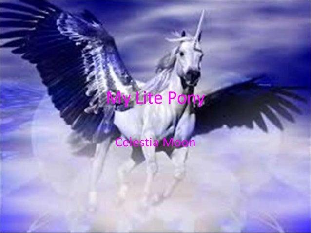 My Lite PonyCelestia Moon