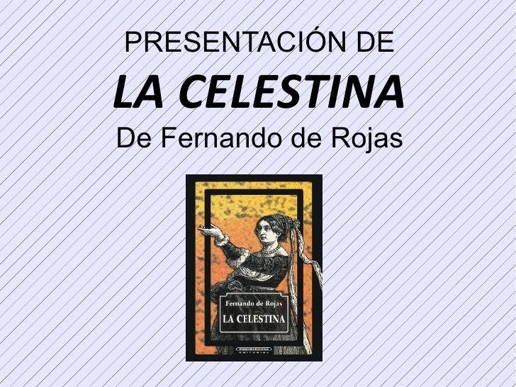 PRESENTACIÓN DE LA CELESTINA De Fernando de Rojas