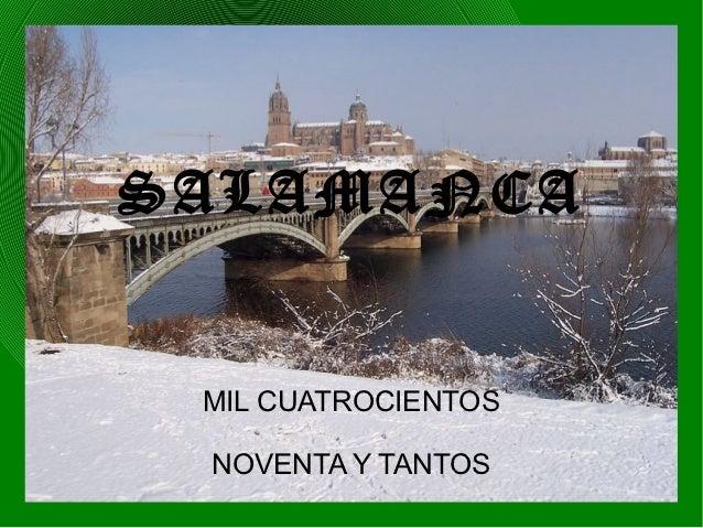SALAMANCA MIL CUATROCIENTOS NOVENTA Y TANTOS