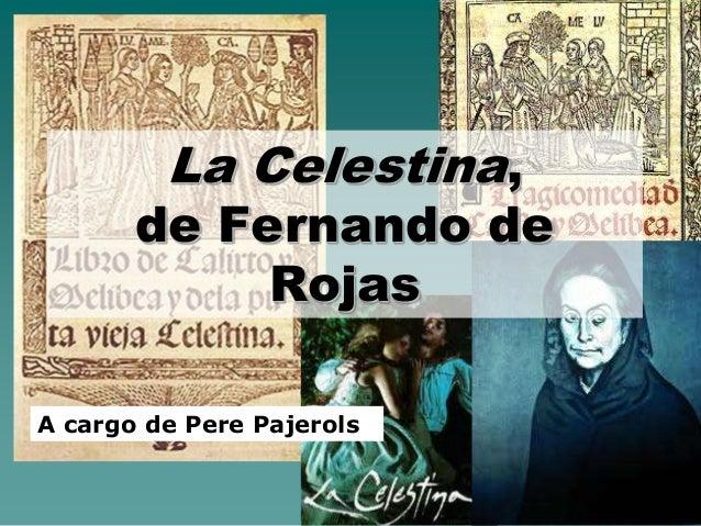 La Celestina, de Fernando de Rojas A cargo de Pere Pajerols