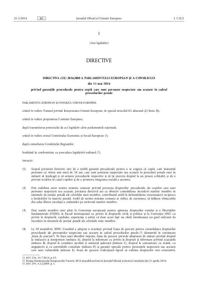 I (Acte legislative) DIRECTIVE DIRECTIVA (UE) 2016/800 A PARLAMENTULUI EUROPEAN ȘI A CONSILIULUI din 11 mai 2016 privind g...
